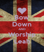 Bow Down AND Worship Leah - Personalised Poster A4 size