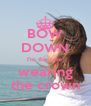BOW DOWN I'm the one  wearing the crown - Personalised Poster A4 size