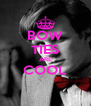 BOW TIES ARE COOL  - Personalised Poster A4 size