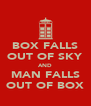 BOX FALLS OUT OF SKY AND MAN FALLS OUT OF BOX - Personalised Poster A4 size