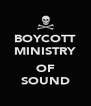 BOYCOTT MINISTRY  OF SOUND - Personalised Poster A4 size