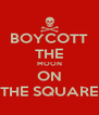 BOYCOTT THE MOON ON THE SQUARE - Personalised Poster A4 size