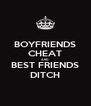 BOYFRIENDS CHEAT AND BEST FRIENDS DITCH - Personalised Poster A4 size