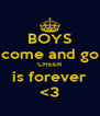 BOYS come and go CHEER is forever <3 - Personalised Poster A4 size
