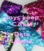 Boys keep CALM AND Date Lhiana - Personalised Poster A4 size