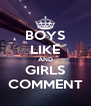 BOYS LIKE AND GIRLS COMMENT - Personalised Poster A4 size