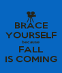 BRACE YOURSELF because FALL IS COMING - Personalised Poster A4 size