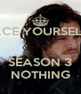 BRACE YOURSELVES   SEASON 3 NOTHING - Personalised Poster A4 size