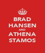 BRAD HANSEN AND ATHENA STAMOS - Personalised Poster A4 size