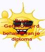 Bram  Gefeliciteerd  met het  behalen van je  diploma  - Personalised Poster A4 size