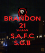 BRANDON 21 SLOAN S.A.F.C S.G.B - Personalised Poster A4 size