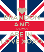 BRANDON AND OLIVIA ARE IN  LOVE XOXO - Personalised Poster A4 size