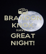 BRANDON KNOX HAVE A GREAT NIGHT! - Personalised Poster A4 size