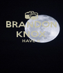 BRANDON KNOX HAVE A   - Personalised Poster A4 size