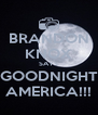 BRANDON KNOX SAYS GOODNIGHT AMERICA!!! - Personalised Poster A4 size