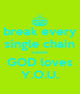 break every single chain cause GOD loves Y.O.U. - Personalised Poster A4 size