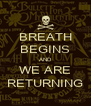BREATH BEGINS AND WE ARE RETURNING - Personalised Poster A4 size