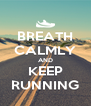 BREATH CALMLY AND KEEP RUNNING - Personalised Poster A4 size