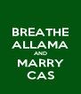 BREATHE ALLAMA AND MARRY CAS - Personalised Poster A4 size