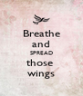 Breathe and SPREAD those  wings - Personalised Poster A4 size
