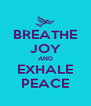 BREATHE JOY AND EXHALE PEACE - Personalised Poster A4 size