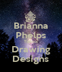 Brianna Phelps Tattoo/ Drawing Designs - Personalised Poster A4 size
