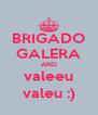 BRIGADO GALERA AND valeeu valeu :) - Personalised Poster A4 size