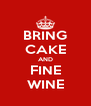 BRING CAKE AND FINE WINE - Personalised Poster A4 size
