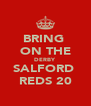 BRING  ON THE DERBY  SALFORD  REDS 20 - Personalised Poster A4 size