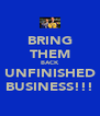 BRING THEM BACK UNFINISHED BUSINESS!!! - Personalised Poster A4 size