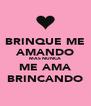 BRINQUE ME AMANDO MAS NUNCA ME AMA BRINCANDO - Personalised Poster A4 size