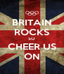 BRITAIN ROCKS SO CHEER US ON - Personalised Poster A4 size