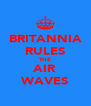 BRITANNIA RULES THE AIR WAVES - Personalised Poster A4 size