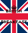BRITISH   BREAKFAST  - Personalised Poster A4 size