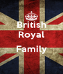British Royal  Family  - Personalised Poster A4 size