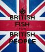 BRlTlSH FlSH FOR BRlTlSH PEOPLE - Personalised Poster A4 size
