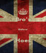 Bro's  Before  Hoes - Personalised Poster A4 size