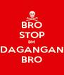 BRO STOP BM DAGANGAN BRO - Personalised Poster A4 size