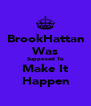 BrookHattan Was Supposed To Make It Happen - Personalised Poster A4 size