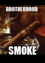BROTHERHOOD  SMOKE - Personalised Poster A4 size