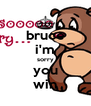 bruce i'm sorry you win - Personalised Poster A4 size