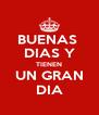 BUENAS  DIAS Y TIENEN UN GRAN DIA - Personalised Poster A4 size