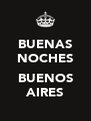 BUENAS NOCHES  BUENOS AIRES - Personalised Poster A4 size
