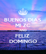 BUENOS DIAS MI ZC AND FELIZ  DOMINGO - Personalised Poster A4 size