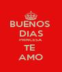 BUENOS  DIAS PRINCESA  TE  AMO - Personalised Poster A4 size