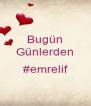 Bugün Günlerden  #emrelif  - Personalised Poster A4 size