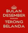 BULAN DESEMBER MAKAN TERONG BELANDA - Personalised Poster A4 size