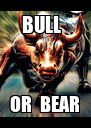 BULL   OR  BEAR - Personalised Poster A4 size