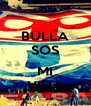 BULLA SOS  MI VIDA - Personalised Poster A4 size