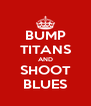 BUMP TITANS AND SHOOT BLUES - Personalised Poster A4 size